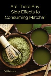 Side Effects to Consuming Matcha Tea